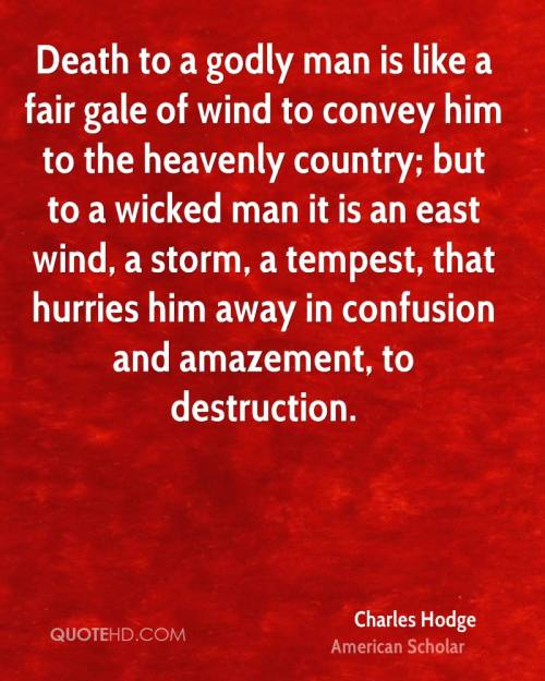 charles-hodge-quote-death-to-a-godly-man-is-like-a-fair-gale-of-wind